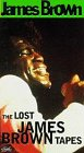 Lost James Brown Tapes [VHS]