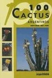 100 Cactus Argentinos/ 100 Argentinian Cactus