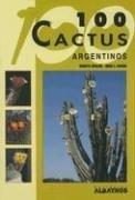 100 Cactus Argentinos/ 100 Argentinian Cactus (Guias de Identificacion) (Spanish Edition)