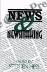 News and Newsmaking : Essays, , 0815736347