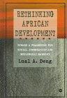 Rethinking African Development, Lual A. Deng, 086543607X