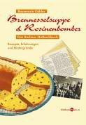 Brennesselsuppe & Rosinenbomber: Das Berliner Notkochbuch - Rezepte, Erfahrungen und Hintergründe 1945-1949