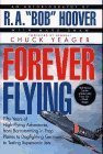 Forever Flying: Fifty Years of High-Flying Adventures, from Barnstorming in Prop Planes to Dogfighting Germans to Testing Supersonic Jets Hardcover August 1, 1996