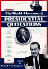 The World Almanac of Presidential Quotations, , 0886877342