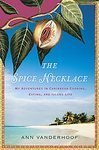 img - for The Spice Necklace: My Adventures in Caribbean Cooking, Eating, and Island Life [Hardcover] book / textbook / text book