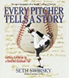 Every Pitcher Tells a Story: Letters Gathered by a Devoted Baseball Fan