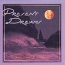 Present Dreams