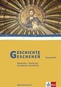 Geschichte und Geschehen - Themenhefte für die Oberstufe / Spätantike - Epoche der europäischen Geschichte
