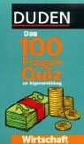 Duden Das 100 Fragen Quiz zur Allgemeinbildung, Wirtschaft