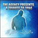 The Agency Presents A Tribute To 2Pac: 2 Live And Die