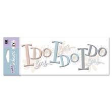 A Touch Of Jolee's I Do Wedding Title Waves 3-D Stickers: I Do I Do I Do