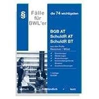 Die 76 wichtigsten Fälle - BGB AT: BWLer-Skript (Skripten - Zivilrecht)
