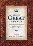 Expect Great Things: Mission Quotes that Inform and Inspire