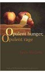 Opulent Hunger, Opulent Rage