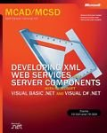 Developing Xml Web Services and Server Components with Microsoft Visual Basic .Net and Visual C# .Net