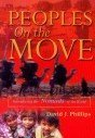 Peoples on the Move : Introducing Nomads of the World, Phillips, David, 0878083529