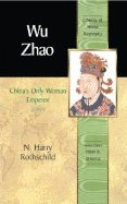 Wu Zhao : Chinas Only Woman Emperor