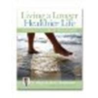 Living a Longer, Healthier Life: The Companion Guide to Dr. A's Habits of Health by Wayne Scott Andersen (2010) Paperback