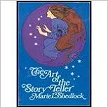 Art of the Storyteller (51) by Shedlock, Marie L [Paperback (2011)]