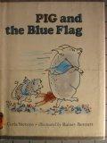 Pig and the Blue Flag, Carla Stevens, 0816431922