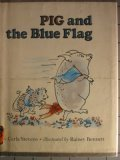 Pig and the Blue Flag: Weekly Reader Children's Book Club -