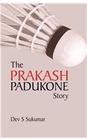 The Prakash Padukone Story