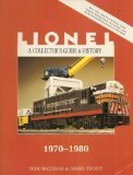 A Collectors Guide and History to Lionel Trains: 1970-1980 (Lionel Collectors Guide)