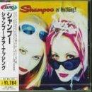 Or Nothing (+3 Bonus Tracks) by Shampoo
