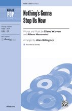 Nothing's Gonna Stop Us Now - Words and music by Diane Warren and Albert Hammond / arr. Alan Billingsley - Choral Octavo - SAB