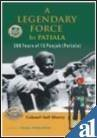 img - for A Legendary Force: 1st Patiala: 300 Years of 15 Punjab by Anil Shorey (2005-04-30) book / textbook / text book