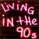 Living in the 90's - 90s In Popular The