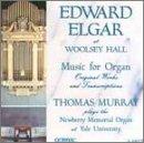 Edward Elgar at Woolsey Hall: Music for Organ