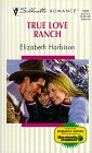 True Love Ranch, Elizabeth Harbison, 0373193238