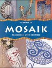 Mosaik: Techniken und Beispiele (Evergreen)