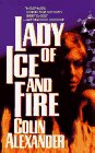Lady of Ice and Fire, Colin Alexander, 0843940727