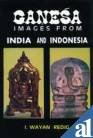 Ganesa Images from India and Indonesia from Circa 7th to 15th Century AD, Redig, I. Wayan, 8185067961