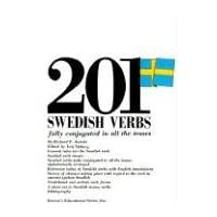 201 Swedish Verbs: Fully Conjugated in All the Tenses (201 Verbs)