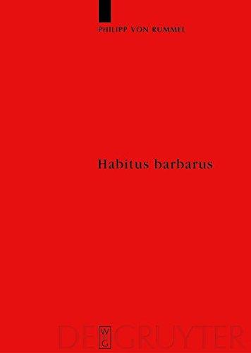 Habitus Barbarus (Reallexikon Der Germanischen Altertumskunde - Ergaenzungsbaende 55) (Erganzungsbande Zum Reallexikon Der Germanischen Altertumskunde) (German (Barbarian Costume History)