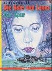 Die Haie von Lagos, Bd.3, Die Spur Broschiert – 2001 Matthias Schultheiss Comicplus+ 3894741066 Comics; Abenteuer/Action