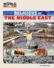 Religions of the Middle East (World in Conflict-The Middle East)