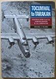 Tocumwal to Tarakan: Australians and the Consolidated B-24 Liberator