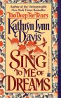 Sing to Me of Dreams, Kathryn L. Davis, 0671683144