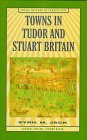 Towns in Tudor and Stuart Britain, Sybil M. Jack, 0312162103