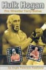 Hulk Hogan: Pro Wrestler Terry Bollea (Pro Wrestlers) (Terry Hogan Hulk Bollea)