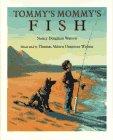 Tommy's Mommy's Fish, Nancy D. Watson, 0670856819