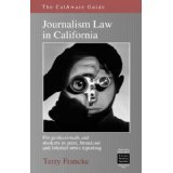 The CalAware Guide to Journalism Law in California, Francke, Terry, 0976906252