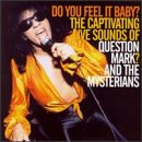 Do You Feel It Baby?: The Captivating Live Sounds of Question Mark and the Mysterians by Norton