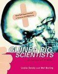 Guinea Pig Scientists: Bold Self-Experimenters in Science and Medicine (Outstanding Science Trade Books for Students K-12) [Hardcover]