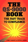 The QS-9000 Book : The Fast Track to Compliance, Rabbitt, John T. and Bergh, Peter A., 0527763349