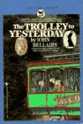 The Trolley to Yesterday (A Bantam-Skylark Book)